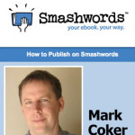 Smashwords Mark Coker talks about e-Publishing (March 2011)