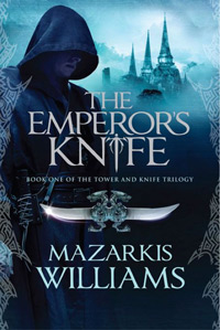 The Emperor's Knife by Author, Mazarkis Williams