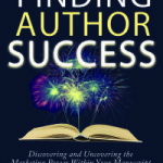 Finding Author Success: Discovering and Uncovering the Marketing Power Within Your Manuscript